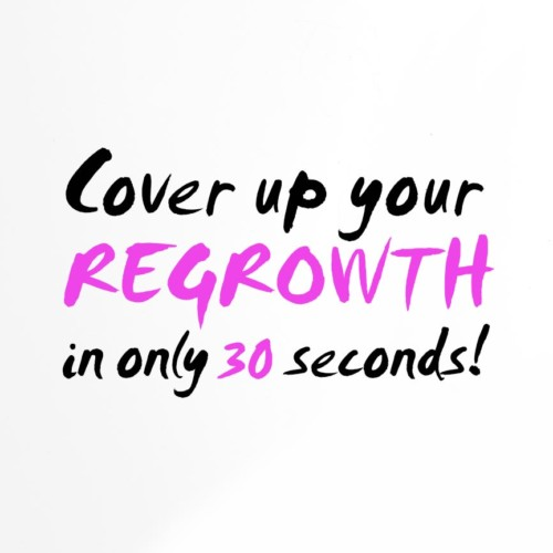 Cover up your REGROWTH in only  30 SECONDS !!!